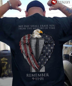 No Day Shall Erase You From The Memory Of Time Remember 9-11-01