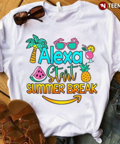 Alexa Start Summer Break