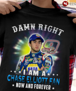 Damn Right I Am A Chase Elliott Fan Now And Forever
