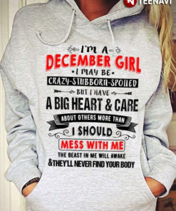 I'm A December Girl I May Be Crazy Stubborn Spoiled But I Have A Big Heart And Care About Others More Than I Should