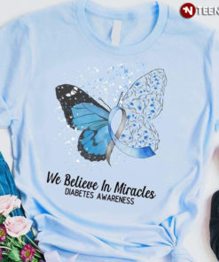 We Believe In Miracles Diabetes Awareness Butterfly