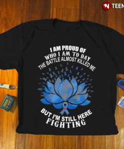 I Am Proud Of Who I Am Today The Battle Almost Killed Me But I'm Still Here Fighting Lotus