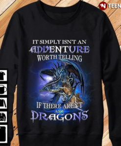 It Simply Isn't An Adventure Worth Telling If There Aren't Any Dragon